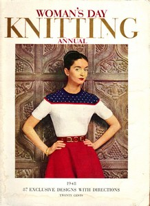 Woman's Day Knitting Annual, 1948, 87 Exclusive Designs With Dir